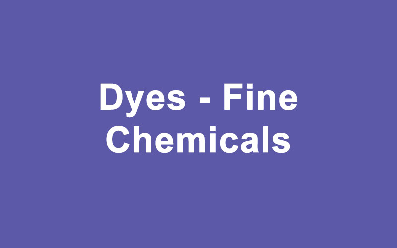 Dyes - Fine Chemicals